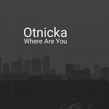 دانلود آهنگ otnicka where are you